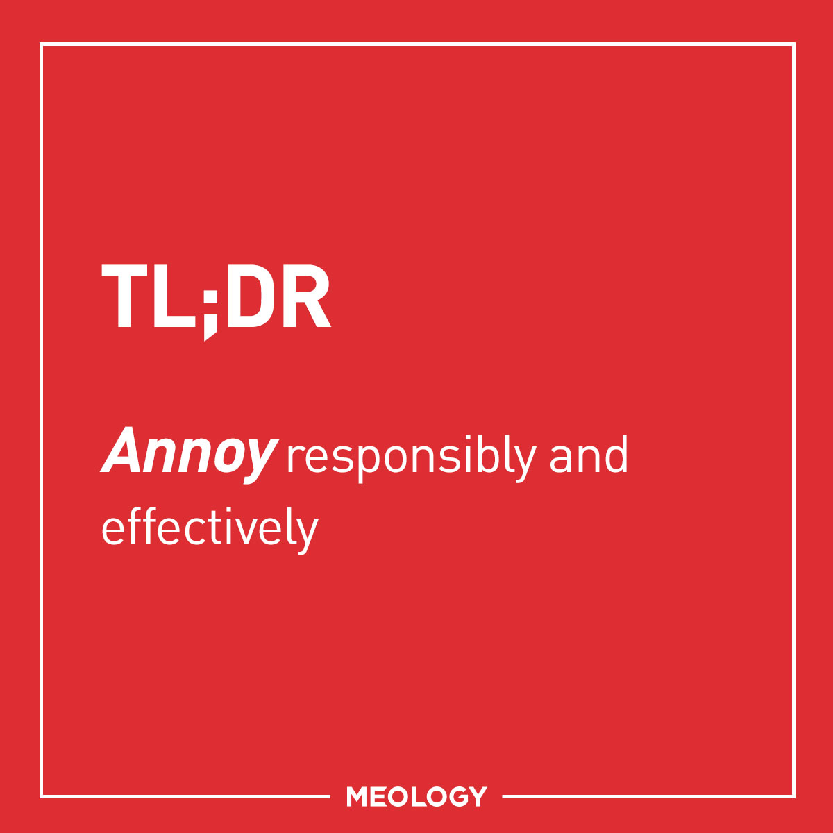 Annoy responsibly!